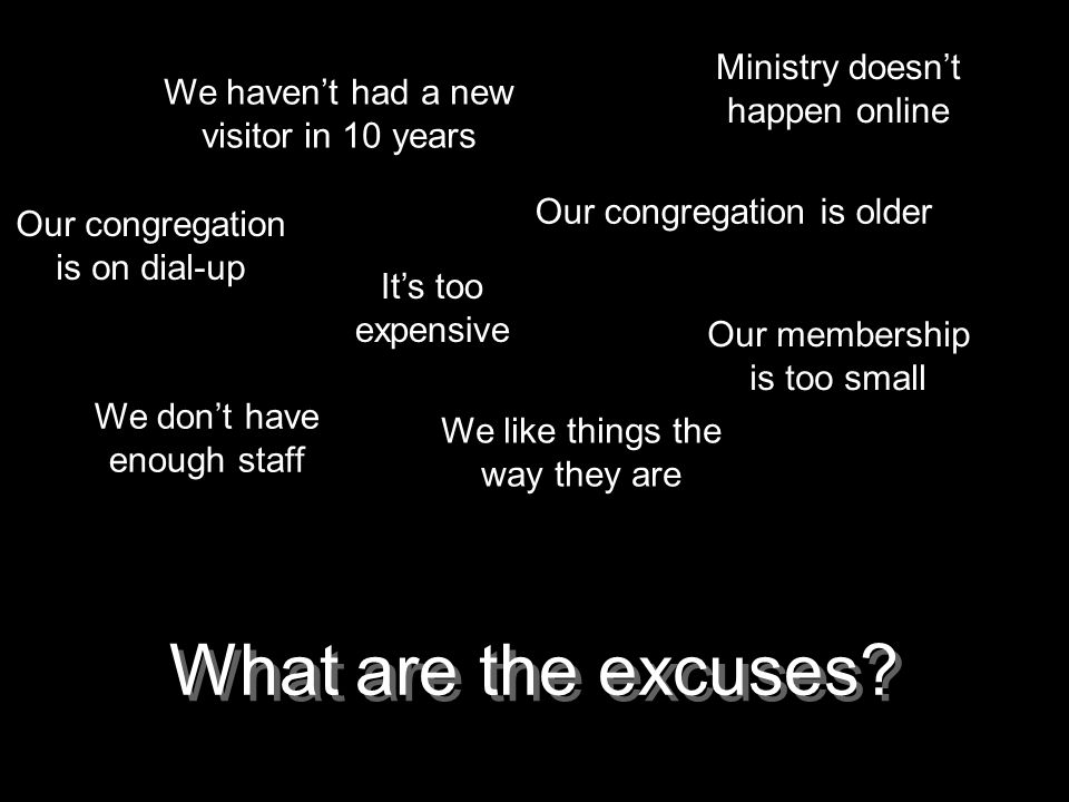 What are the excuses Ministry doesn't happen online