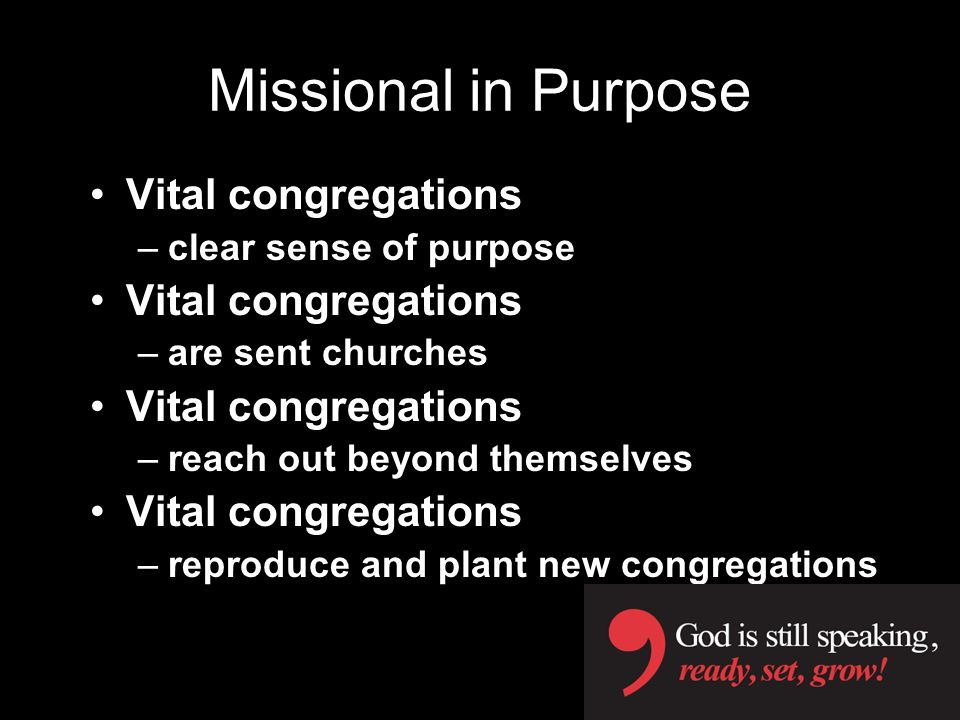 Missional in Purpose Vital congregations clear sense of purpose
