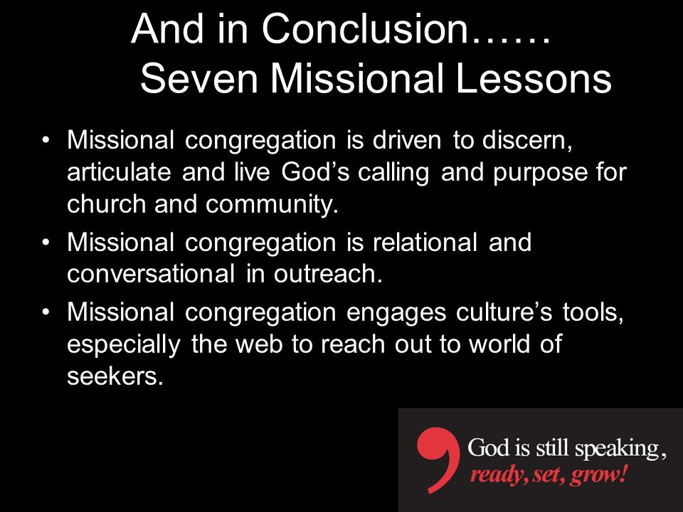 And in Conclusion…… Seven Missional Lessons