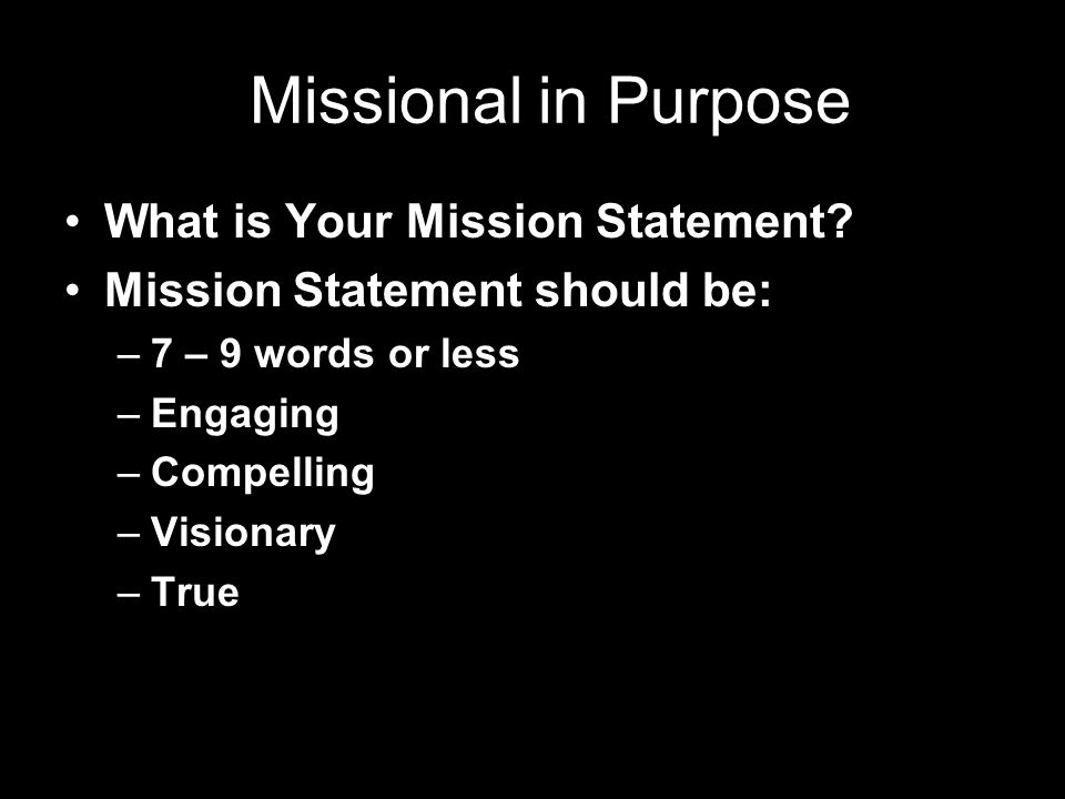 Missional in Purpose What is Your Mission Statement