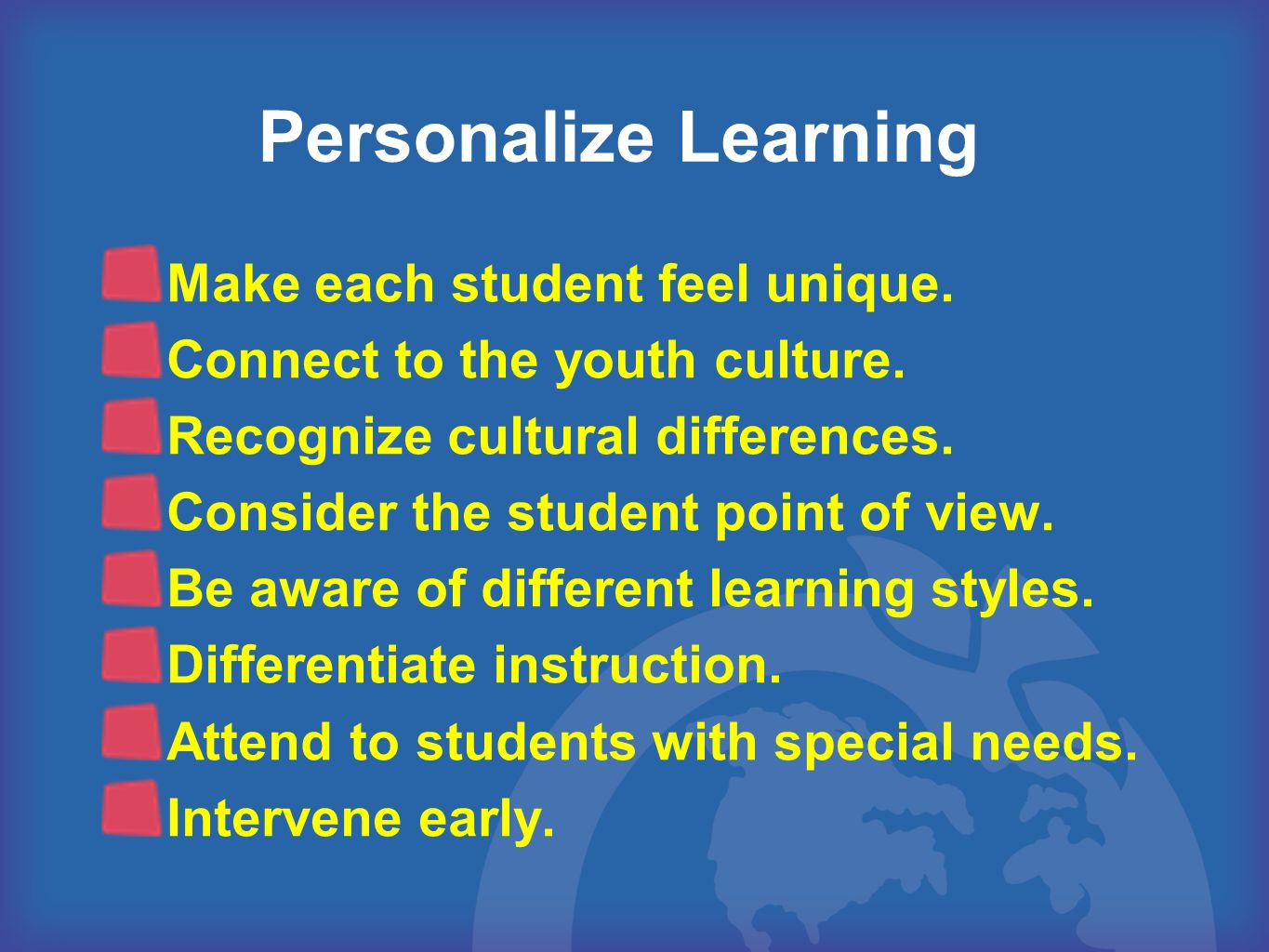 Personalize Learning Make each student feel unique.