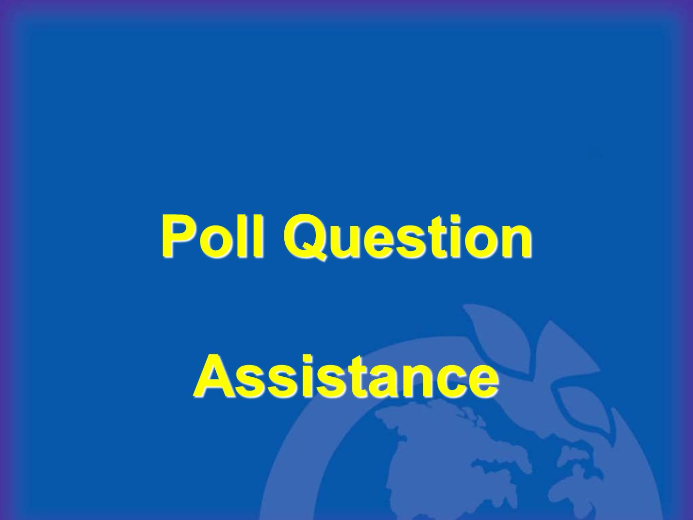 Poll Question Assistance