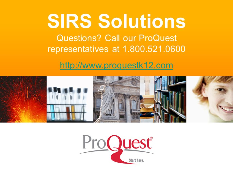 SIRS Solutions Questions. Call our ProQuest representatives at 1. 800