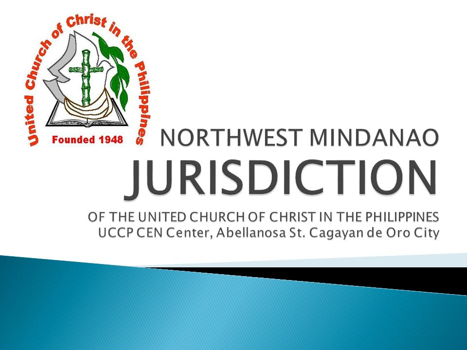 NORTHWEST MINDANAO JURISDICTION OF THE UNITED CHURCH OF CHRIST IN THE PHILIPPINES UCCP CEN Center, Abellanosa St.