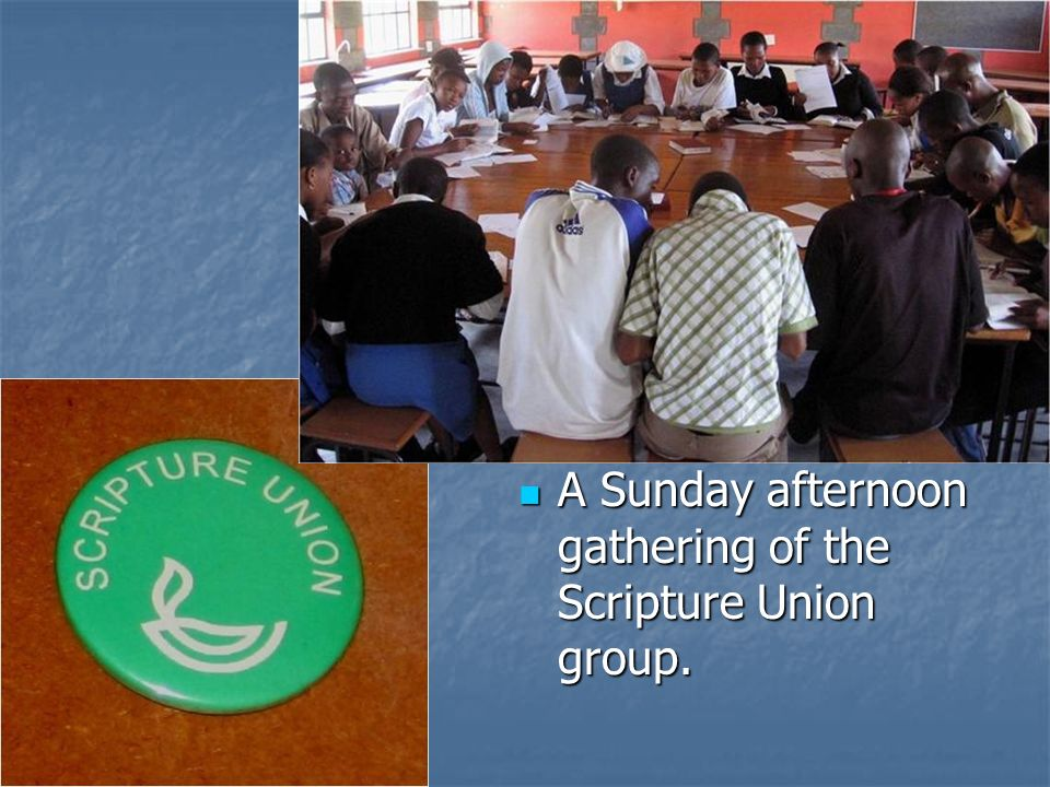 A Sunday afternoon gathering of the Scripture Union group.