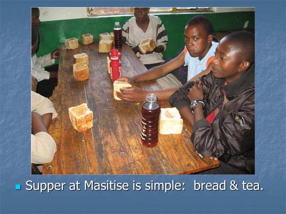 Supper at Masitise is simple: bread & tea.