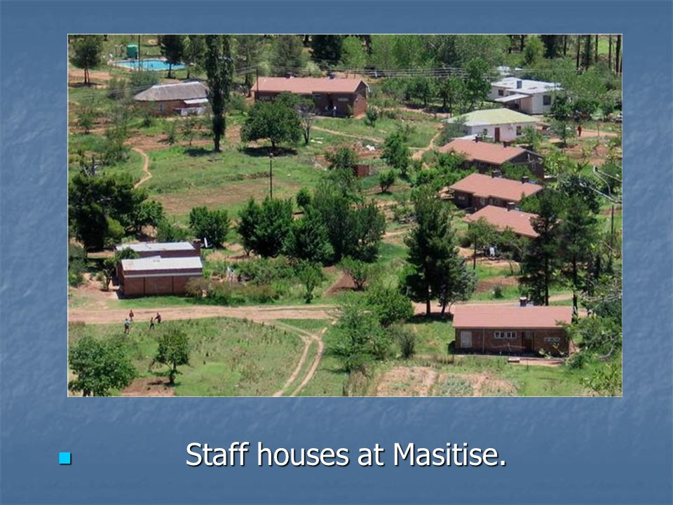 Staff houses at Masitise.