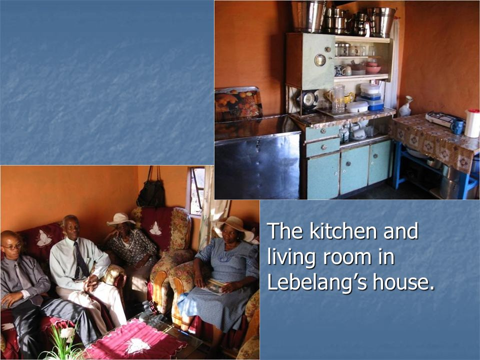 The kitchen and living room in Lebelang's house.