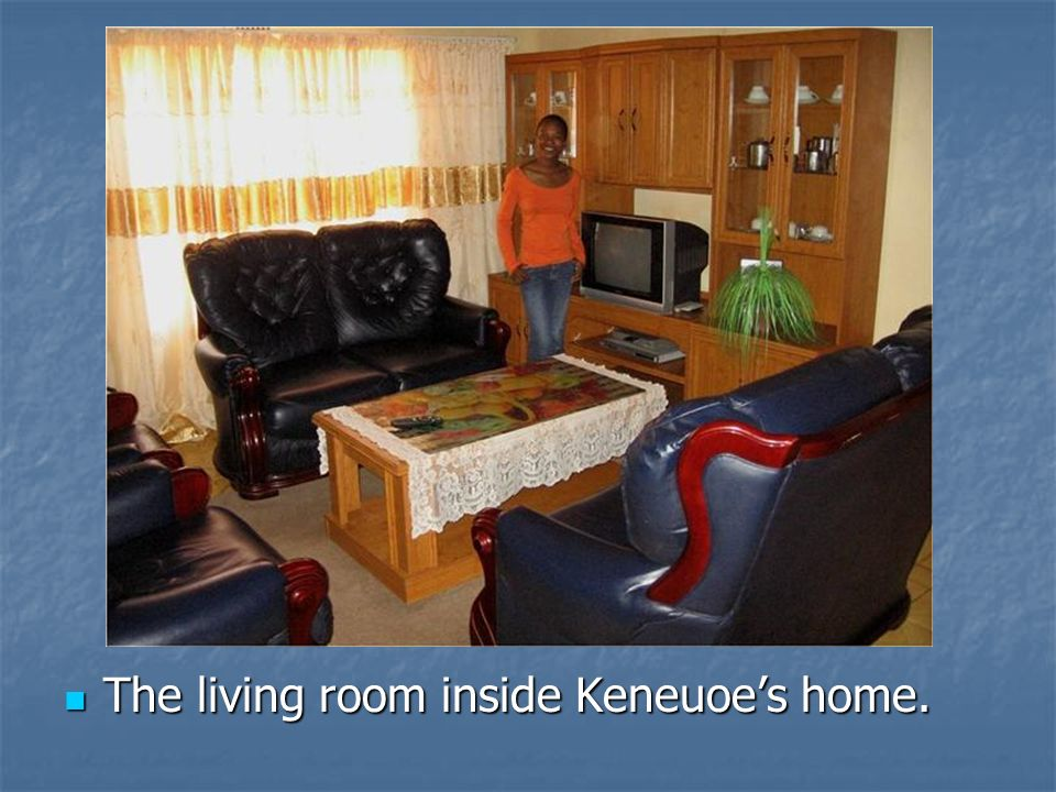 The living room inside Keneuoe's home.