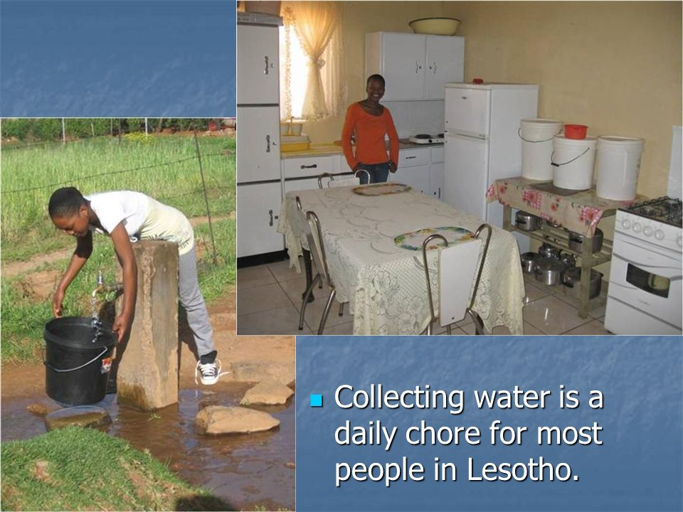 Collecting water is a daily chore for most people in Lesotho.