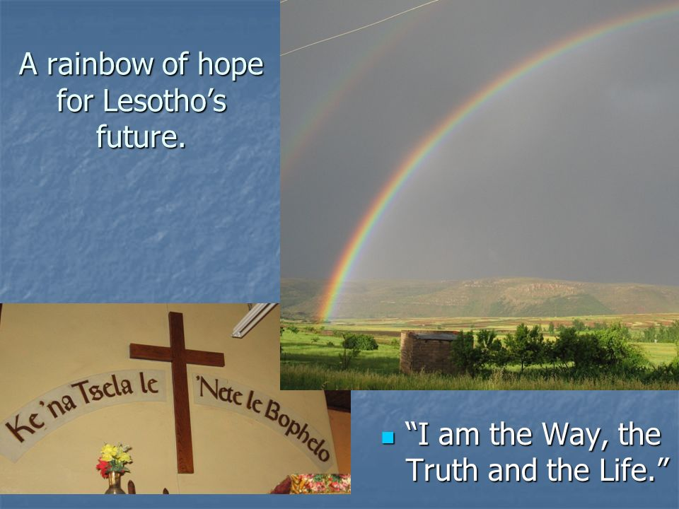 A rainbow of hope for Lesotho's future.