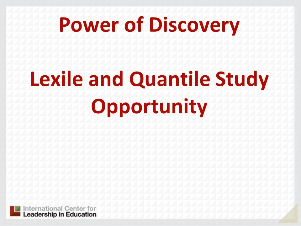 Power of Discovery Lexile and Quantile Study Opportunity