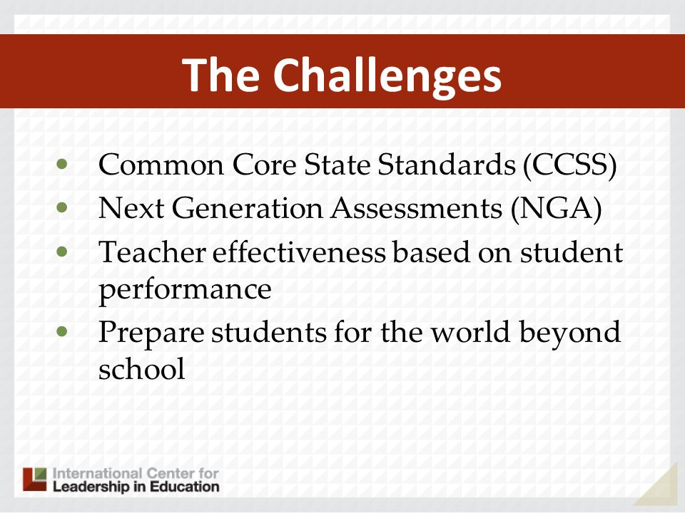 The Challenges Common Core State Standards (CCSS)
