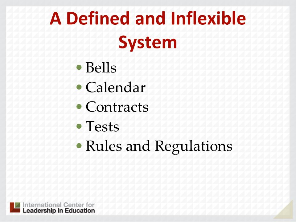A Defined and Inflexible System