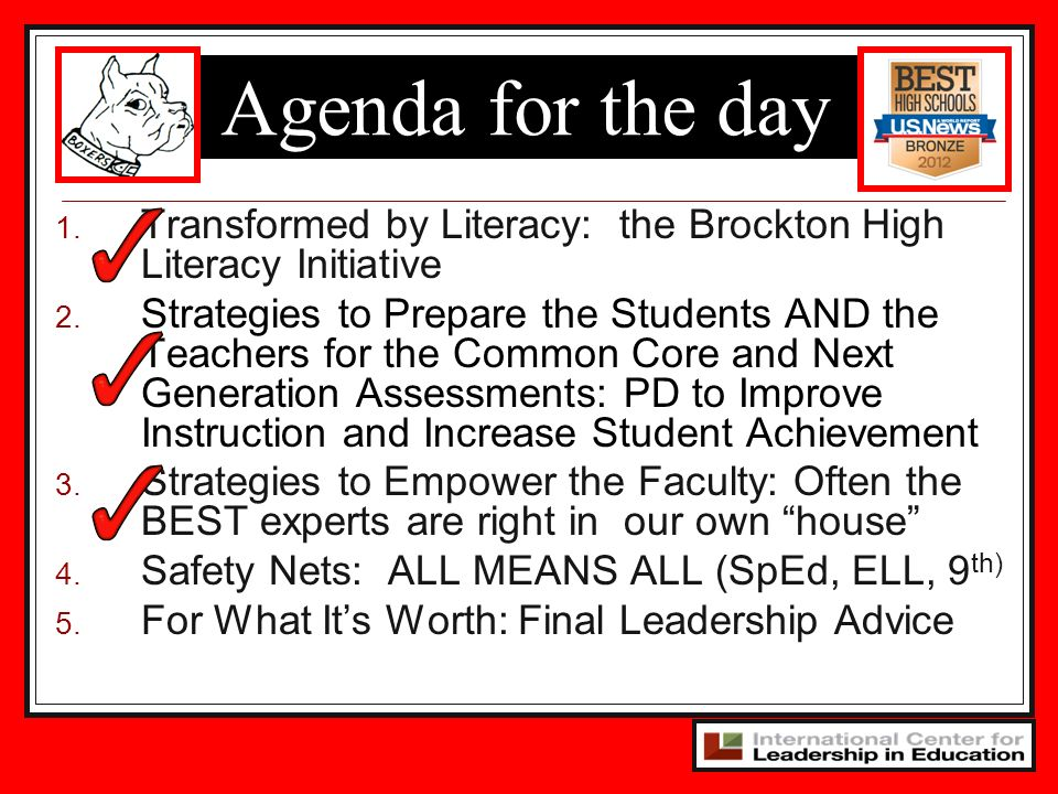 Agenda for the day Transformed by Literacy: the Brockton High Literacy Initiative.