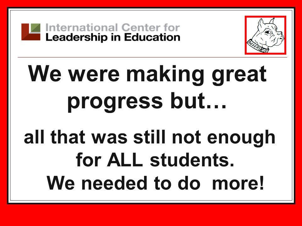 We were making great progress but…