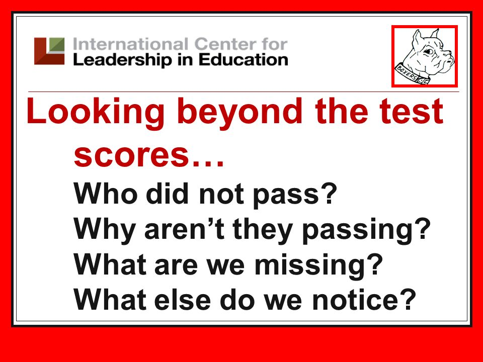 Looking beyond the test scores…