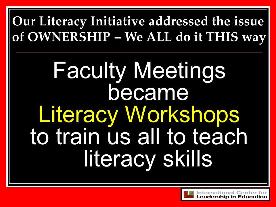 Faculty Meetings became Literacy Workshops