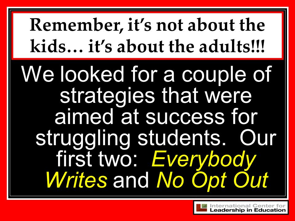 Remember, it's not about the kids… it's about the adults!!!