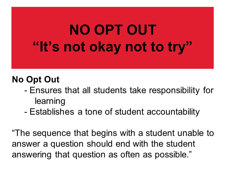 NO OPT OUT It's not okay not to try