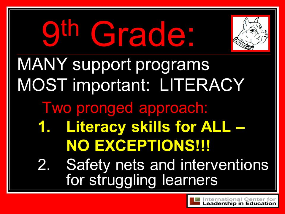 9th Grade: MANY support programs MOST important: LITERACY