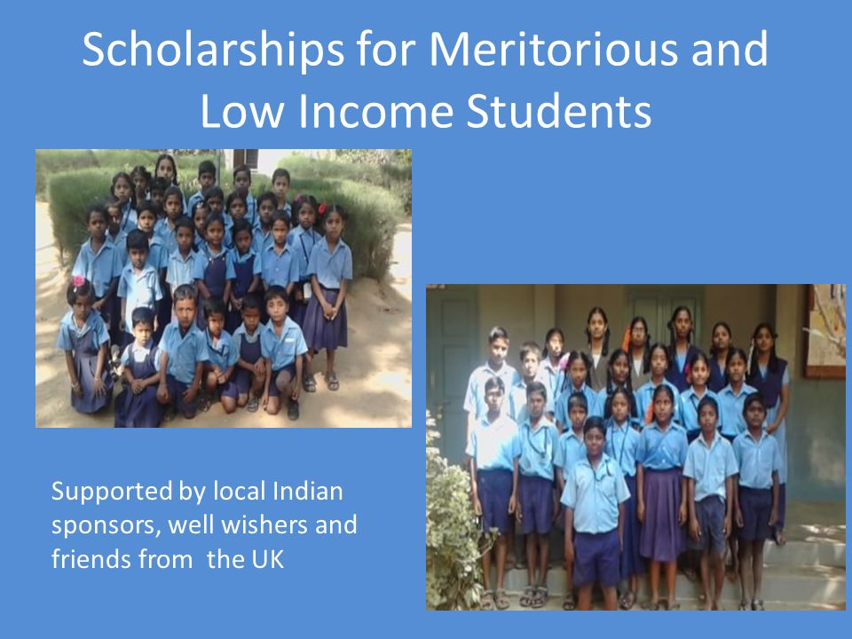 Scholarships for Meritorious and Low Income Students