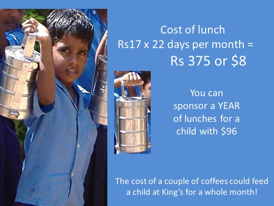 You can sponsor a YEAR of lunches for a child with $96
