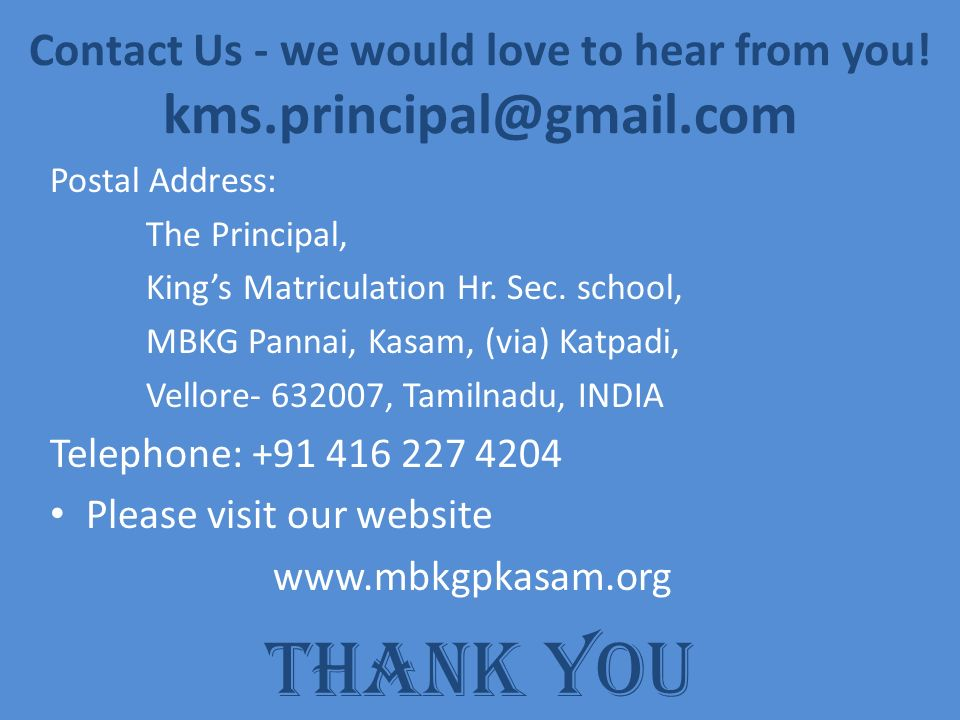 Contact Us - we would love to hear from you! kms.principal@gmail.com