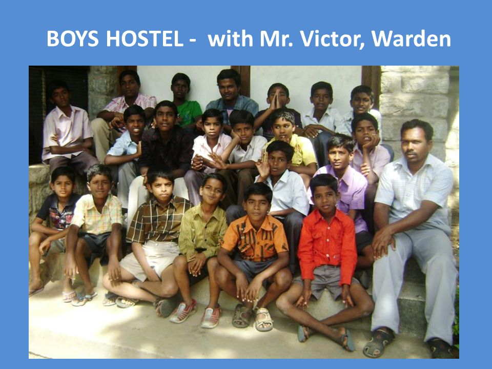 BOYS HOSTEL - with Mr. Victor, Warden
