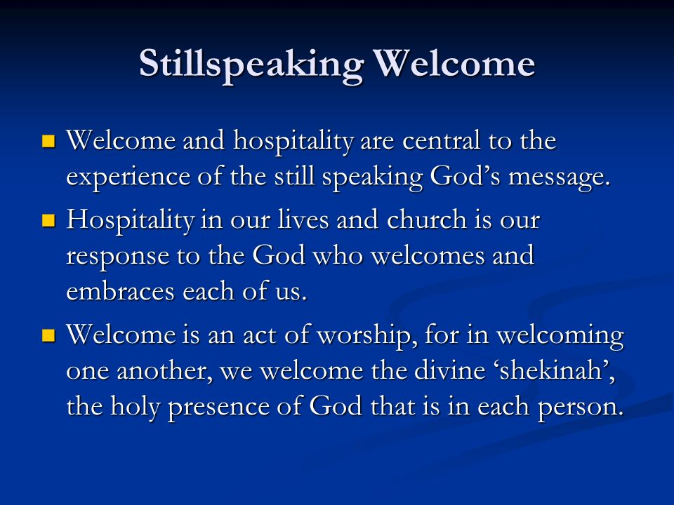 Stillspeaking Welcome