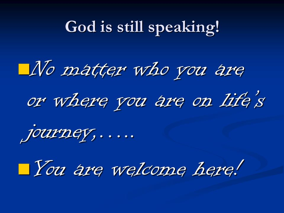 No matter who you are or where you are on life's journey,…..