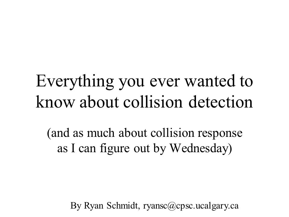 Everything you ever wanted to know about collision detection