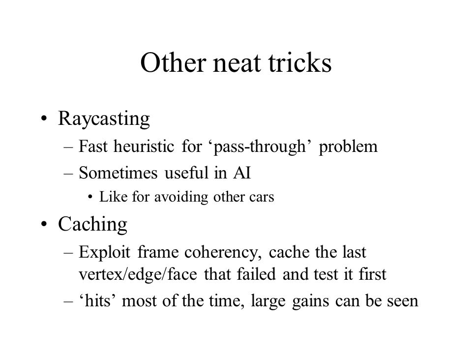 Other neat tricks Raycasting Caching