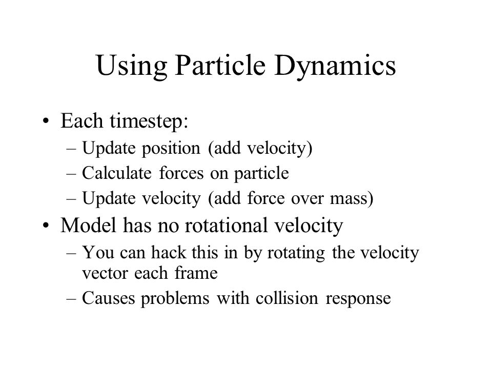 Using Particle Dynamics
