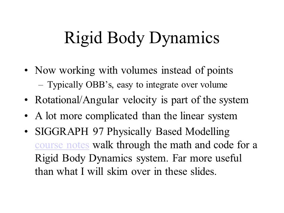 Rigid Body Dynamics Now working with volumes instead of points