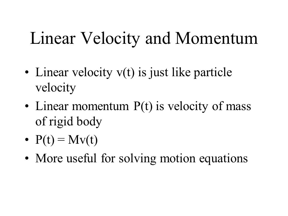 Linear Velocity and Momentum