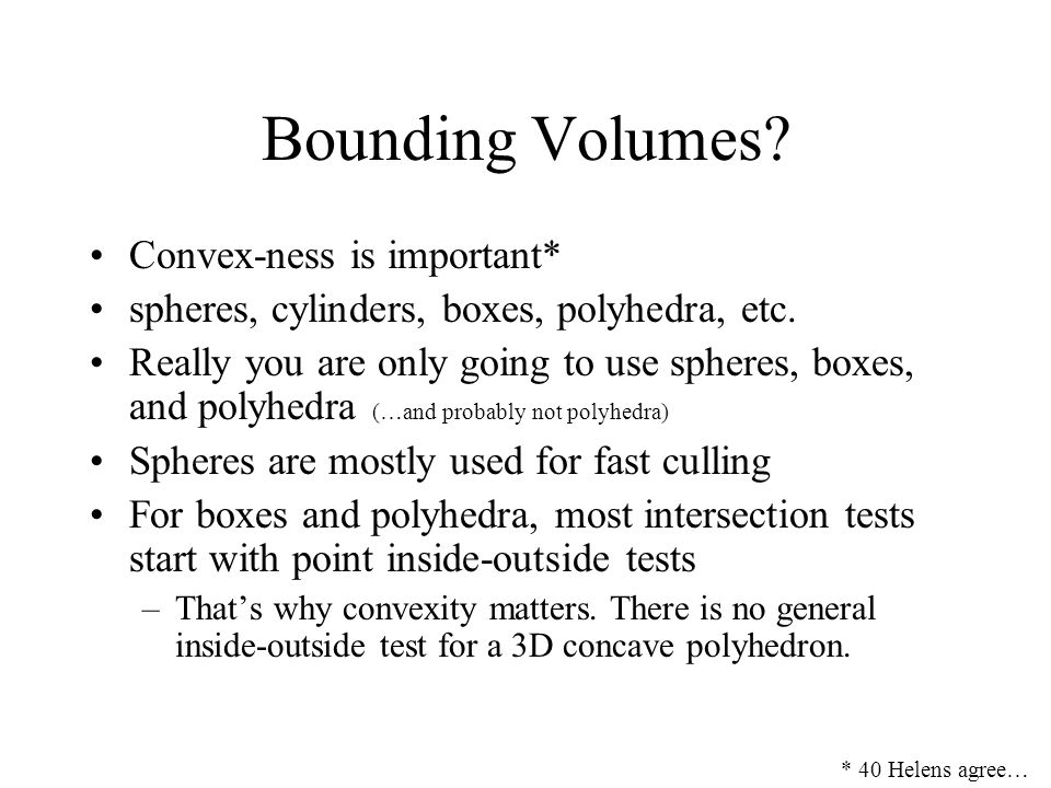 Bounding Volumes Convex-ness is important*