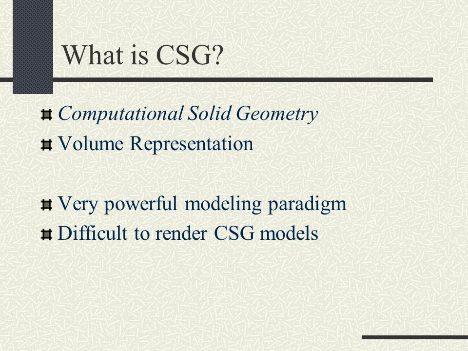 What is CSG Computational Solid Geometry Volume Representation