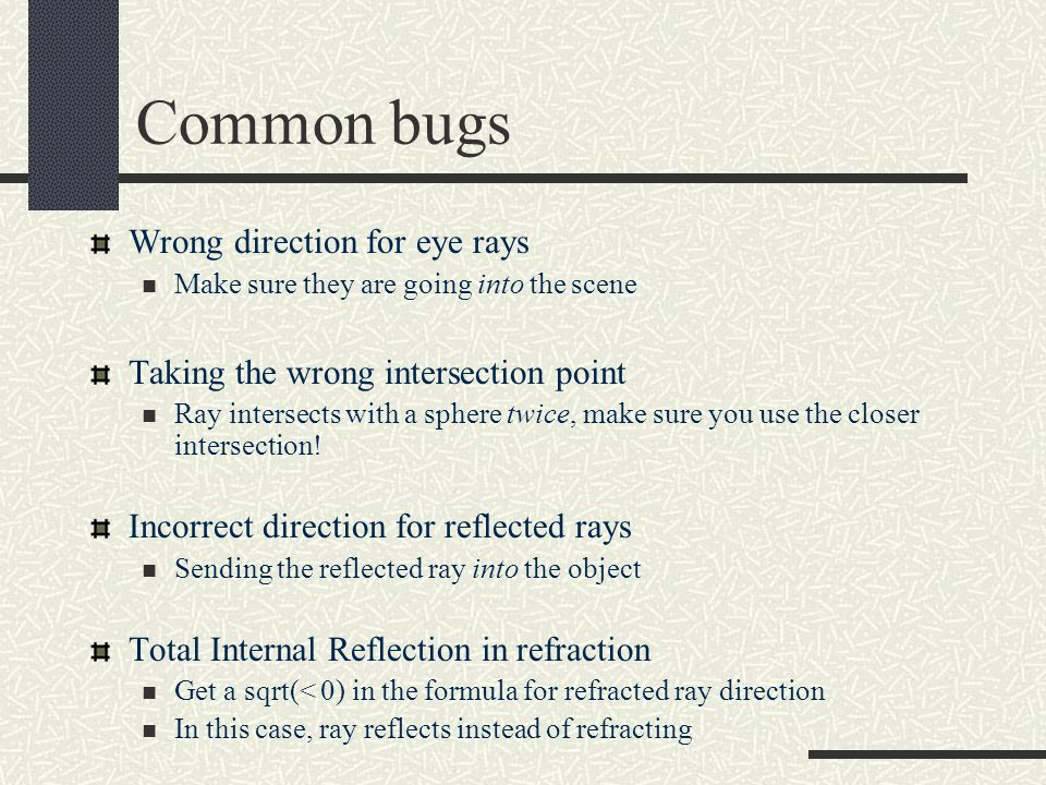 Common bugs Wrong direction for eye rays