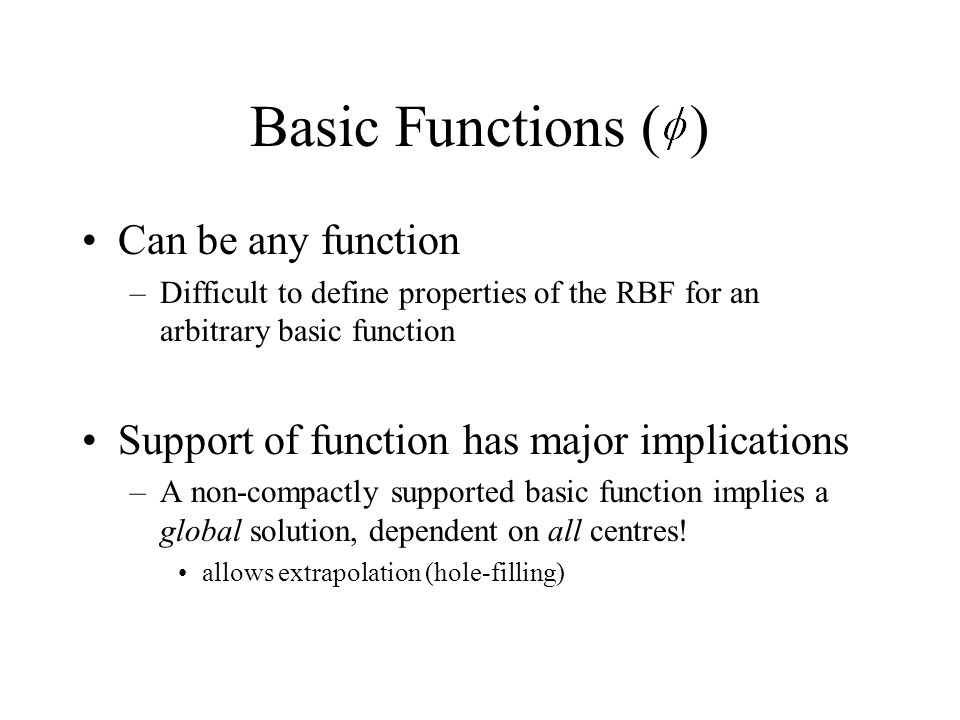 Basic Functions ( ) Can be any function