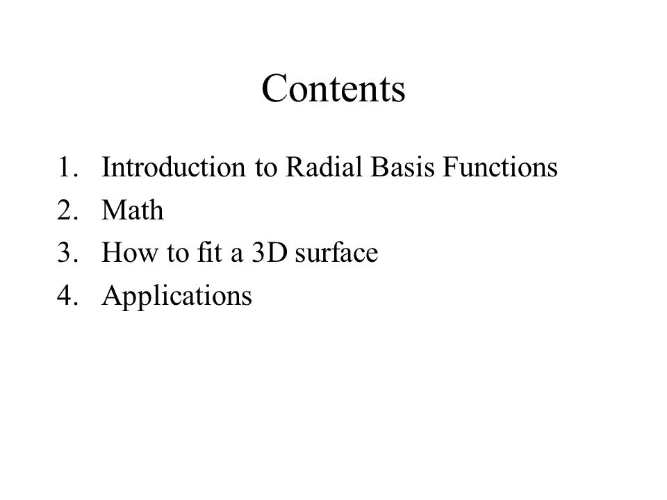Contents Introduction to Radial Basis Functions Math
