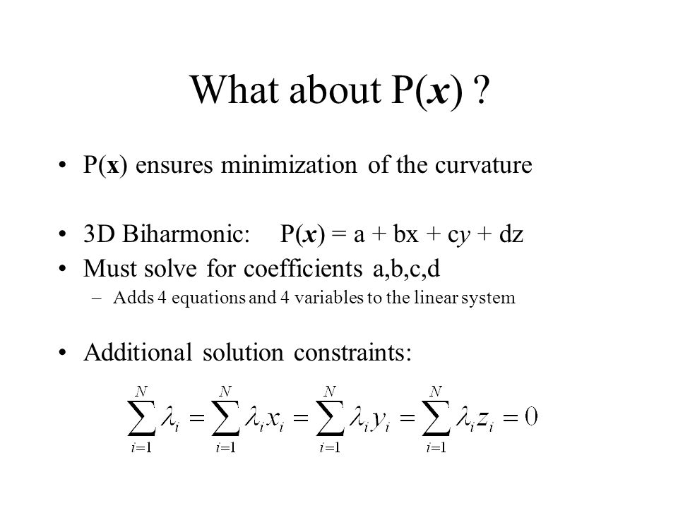 What about P(x) P(x) ensures minimization of the curvature