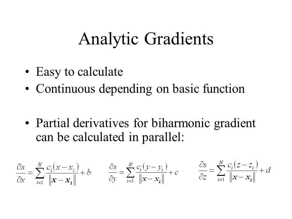 Analytic Gradients Easy to calculate