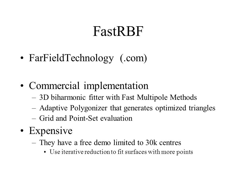 FastRBF FarFieldTechnology (.com) Commercial implementation Expensive