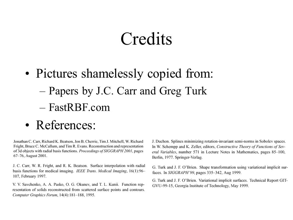 Credits Pictures shamelessly copied from: References: