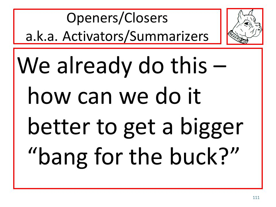 Openers/Closers a.k.a. Activators/Summarizers
