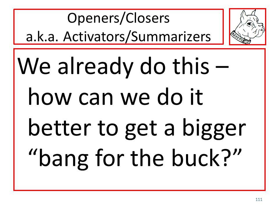 Openers/Closers a.k.a. Activators/Summarizers