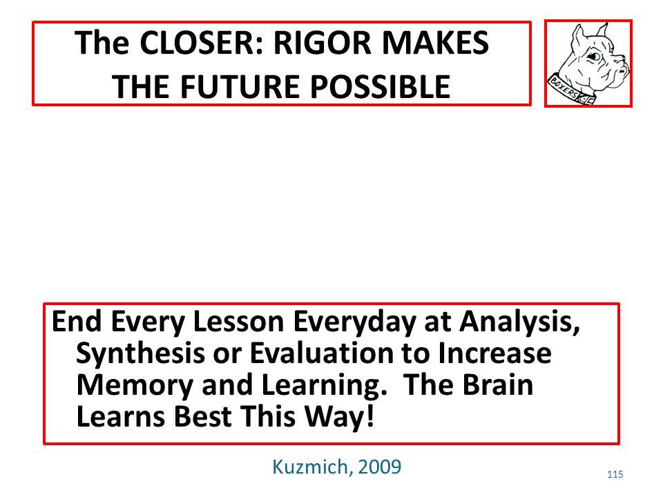 The CLOSER: RIGOR MAKES THE FUTURE POSSIBLE