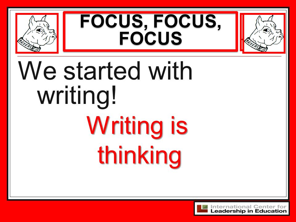 We started with writing!