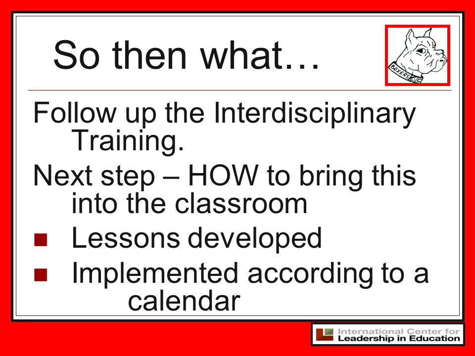 So then what… Follow up the Interdisciplinary Training.